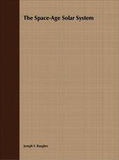The Space-Age Solar System - Baugher, Joseph F. / Baugher