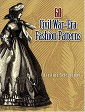 60 Civil War-Era Fashion Patterns - Seleshanko, Kristina