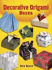 Decorative Origami Boxes Decorative Origami Boxes - Beech, Rick / Origami
