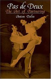 Pas de Deux: The Art of Partnering - Dolin, Anton / Dolton, Phyllis / Fehl, Fred