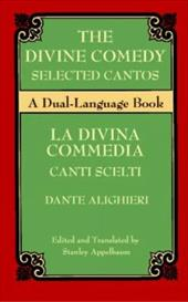 The Divine Comedy Selected Cantos: A Dual-Language Book - Alighieri, Dante / Dante Alighieri / Appelbaum, Stanley