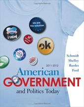 American Government and Politics Today - Schmidt, Steffen W. / Shelley, Mack C. / Bardes, Barbara A.