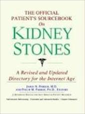 The Official Patient's Sourcebook on Kidney Stones: A Revised and Updated Directory for the Internet Age - Icon Health Publications
