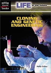 Cloning and Genetic Engineerin - Cefrey, Holly