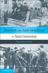 Zionism and Anti-Semitism in Nazi Germany - Nicosia, Francis R.