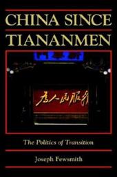 China Since Tiananmen: The Politics of Transition - Fewsmith, Joseph / Kirby, William