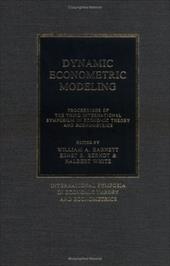 Dynamic Econometric Modeling: Proceedings of the Third International Symposium in Economic Theory and Econometrics - Barnett, William A. / Berndt, Ernst R. / White, Halbert