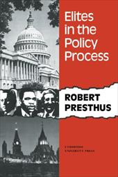 Elites in the Policy Process - Presthus, Robert / Robert, Presthus