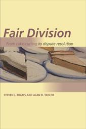 Fair Division: From Cake-Cutting to Dispute Resolution - Brams, Steven J. / Taylor, Alan D.