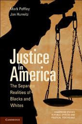 Justice in America: The Separate Realities of Blacks and Whites - Peffley, Mark / Hurwitz, Jon