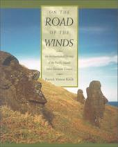 On the Road of the Winds: An Archaeological History of the Pacific Islands Before European Contact - Kirch, Patrick Vinton