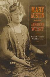 Mary Austin and the American West - Goodman, Susan / Dawson, Carl