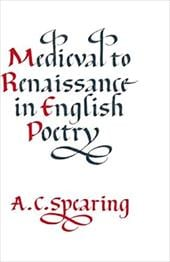 Medieval to Renaissance in English Poetry - Spearing, A. C.