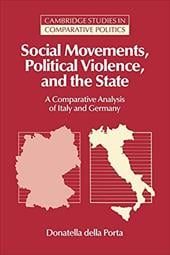 Social Movements, Political Violence, and the State: A Comparative Analysis of Italy and Germany - della Porta, Donatella / Lange, Peter / Bates, Robert H.