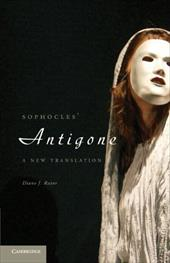Sophocles' Antigone: A New Translation - Sophocles / Rayor, Diane J. / Libman, Karen