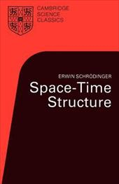 Space-Time Structure - Schrodinger, Erwin / Schr Dinger, Erwin