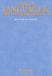 Spoken Language and Applied Linguistics - McCarthy, Michael / McCarthy, Michael / Michael, McCarthy