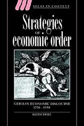 Strategies of Economic Order: German Economic Discourse, 1750 1950 - Tribe, Keith / Skinner, Quentin / Tully, James