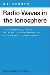 Radio Waves in the Ionosphere - Budden, K. G.