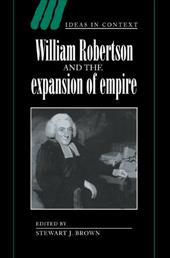 William Robertson and the Expansion of Empire - Brown, Stewart J.