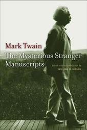 The Mysterious Stranger Manuscripts - Twain, Mark / Gibson, William M.