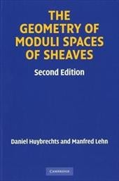 The Geometry of Moduli Spaces of Sheaves - Huybrechts, Daniel / Lehn, Manfred