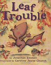 Leaf Trouble - Emmett, Jonathan / Church, Caroline Jayne
