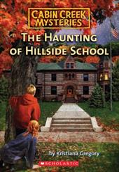 The Haunting of Hillside School - Gregory, Kristiana