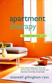 Apartment Therapy: The Eight Step Home Cure - Gillingham-Ryan, Maxwell