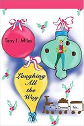 Laughing All the Way: A Christmas Tale... - Miles, Terry I.