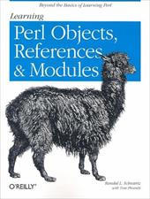 Learning Perl Objects, References, and Modules - Schwartz, Randal L. / Conway, Damian