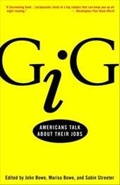 Gig: Americans Talk about Their Jobs - Bowe, John / Bowe, Marisa / Streeter, Sabin