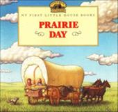 Prairie Day: Adapted from the Little House Books by Laura Ingalls Wilder - Wilder, Laura Ingalls / Graef, Renee