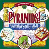 Pyramids: 50 Hands-On Activities to Experience Ancient Egypt - Hart, Avery / Mantell, Paul