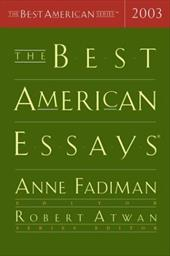 The Best American Essays 2003 - Atwan, Robert / Fadiman, Anne