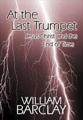 At the Last Trumpet - Barclay, William / Barclay