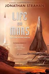 Life on Mars: Tales from the New Frontier - Strahan, Jonathan