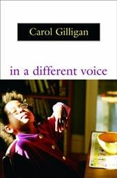 In a Different Voice: Psychological Theory and Women's Development - Gilligan, Carol / Gilligan