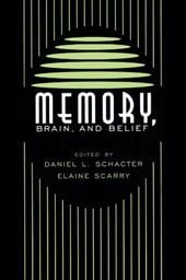 Memory, Brain, and Belief - Schacter, Daniel L. / Scarry, Elaine