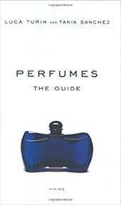 Perfumes: The Guide - Turin, Luca / Sanchez, Tania