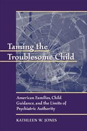 Taming the Troublesome Child P - Jones, Kathleen W.