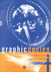 Graphic Design: Reproduction and Representation Since 1800 - Jobling, Paul / Crowley, David