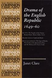 Drama of the English Republic, 1649-1660: Plays and Entertainments - Clare, Janet
