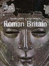 Roman Britain: Life at the Edge of Empire - Hobbs, Richard / Jackson, Ralph