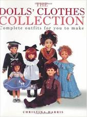 The Dolls' Clothes Collection - Harris, Christina