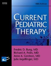Current Pediatric Therapy - Burg, Frederic D. / Ingelfinger, Julie R. / Polin, Richard A.
