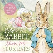 Peter Rabbit Show Me Your Ears - Potter, Beatrix