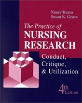 The Practice of Nursing Research: Conduct, Critique, & Utilization