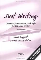 Just Writing: Grammar, Punctuation, and Style for the Legal Writer, Second Edition - Enquist, Anne / Oates, Laurel Currie