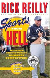 Sports from Hell: My Search for the World's Dumbest Competition - Reilly, Rick